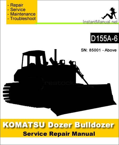 Komatsu D155A-6 Bulldozer Service Repair Manual SN 85001-Up