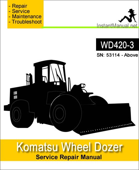 Komatsu WD420-3 Wheel Dozer Service Repair Manual SN 53114-Up