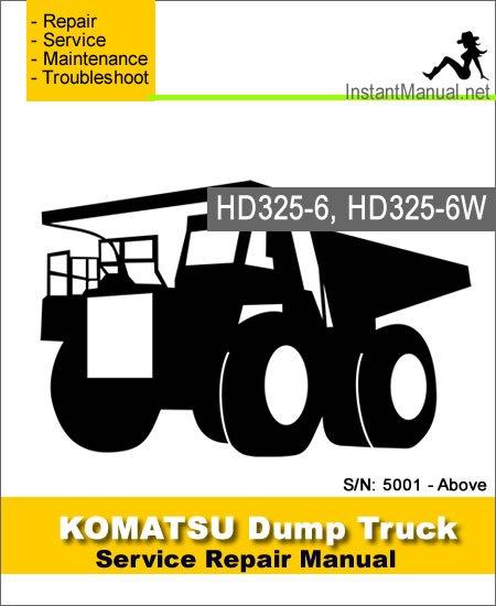 Komatsu HD325-6 HD325-6W Dump Truck Service Repair Manual SN 5001-Above
