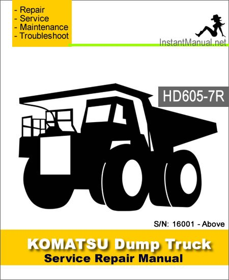 Komatsu HD605-7R Dump Truck Service Repair Manual SN 16001-Above