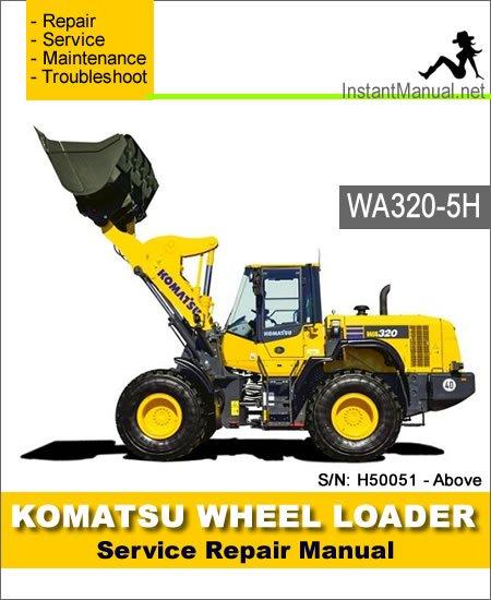 Komatsu WA320-5H Wheel Loader Service Repair Manual SN H50051-Up