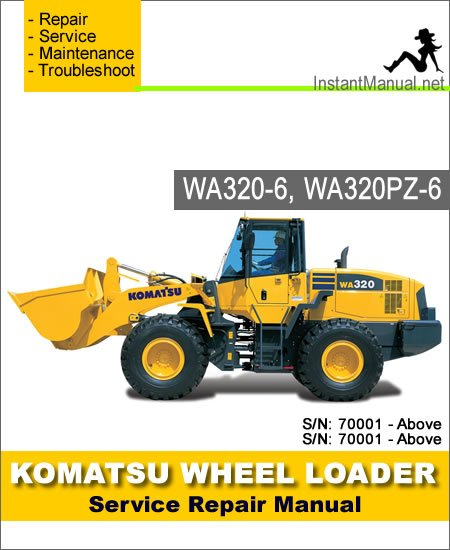 Komatsu WA320-6 WA320PZ-6 Wheel Loader Service Repair Manual SN 70001-Up