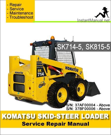 Komatsu SK714-5 SK815-5 Skid Steer Loader Service Repair Manual SN 37AF00004-37BF00006