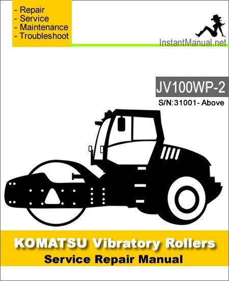 Komatsu JV100WP-2 Vibratory Rollers Service Repair Manual SN 31001-Up