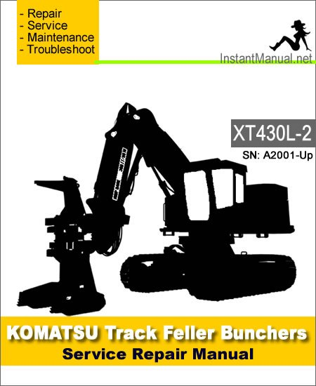 Komatsu XT430L-2 Track Feller Bunchers Service Repair Manual SN A2001-Up