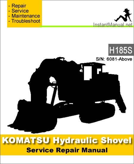 Komatsu H185S Hydraulic Shovel Service Repair Manual SN 6081-Up