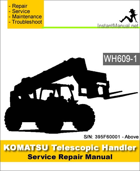 Komatsu WH609-1 Telescopic Handler Service Repair Manual SN 395F60001-Up