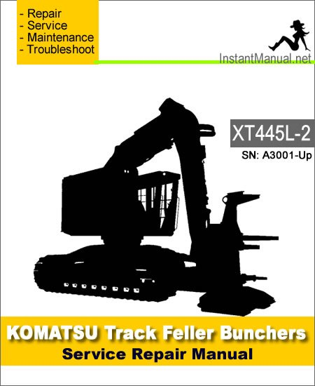 Komatsu XT445L-2 Track Feller Bunchers Service Repair Manual SN A3001-Up