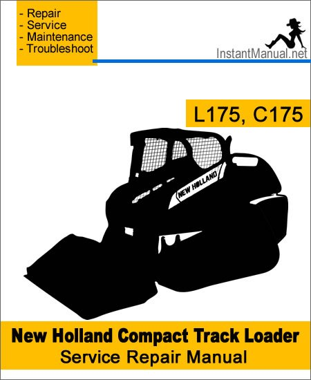 New Holland L175 C175 Compact Track Loader Service Repair Manual