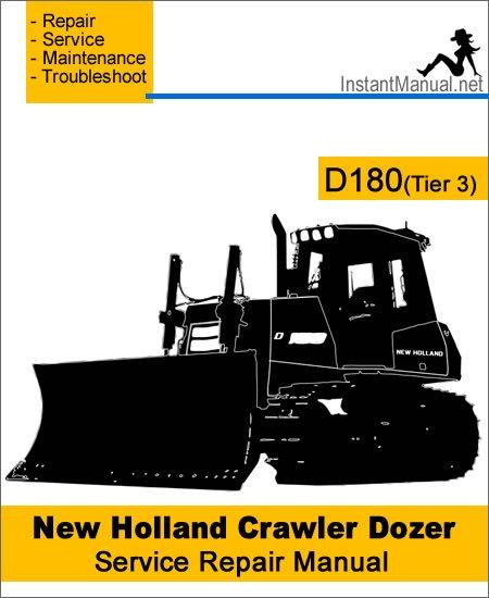 New Holland D180 (Tier 3) Crawler Dozer Service Repair Manual