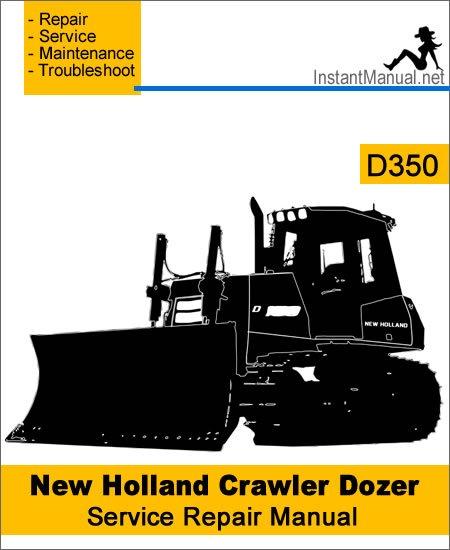 New Holland D350 Crawler Dozer Service Repair Manual