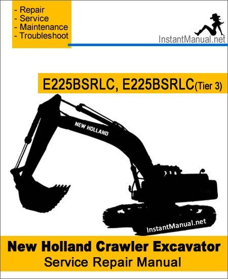 New Holland E225BSR E225BSRLC (Tier 3) Crawler Excavator Service Repair Manual