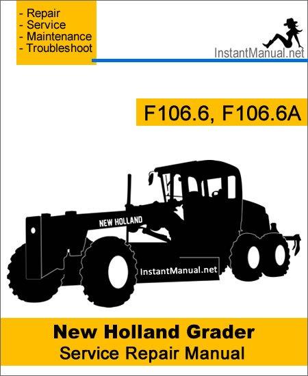 New Holland F106.6 F106.6A Grader Service Repair Manual