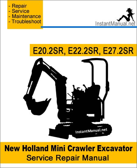 New Holland E20.2SR E22.2SR E27.2SR Mini Crawler Excavator Service Repair Manual