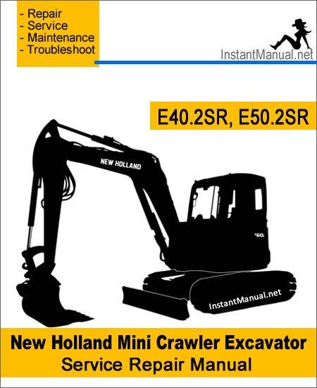 New Holland E40.2SR E50.2SR Mini Crawler Excavator Service Repair Manual