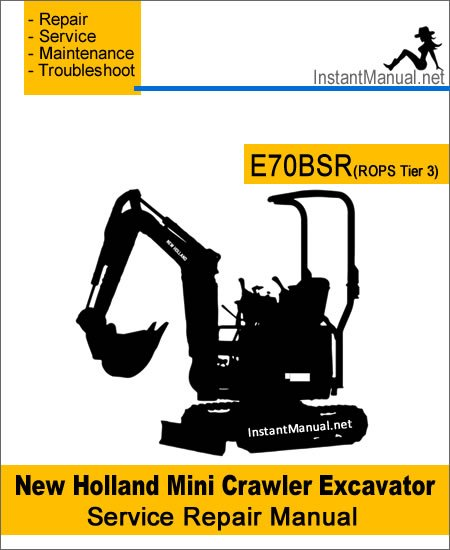 New Holland E70BSR (ROPS Tier 3) Mini Crawler Excavator Service Repair Manual