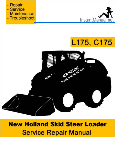 New Holland L175, C175 Skid Steer Loader Service Repair Manual