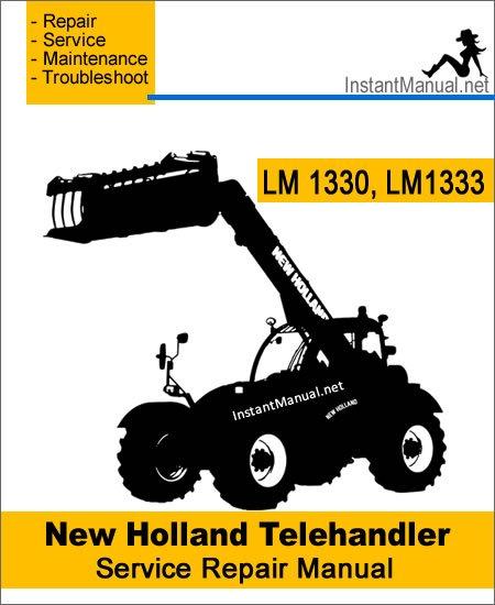 New Holland LM1330 LM1333 Telehandler Service Repair Manual