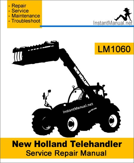 New Holland LM1060 Telehandler Service Repair Manual