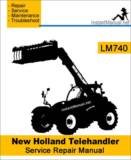 New Holland LM740 Telehandler Service Repair Manual