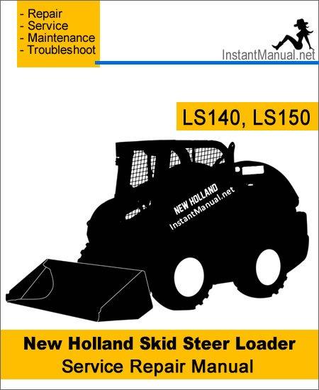 New Holland LS140 LS150 Skid Steer Loader Service Repair Manual