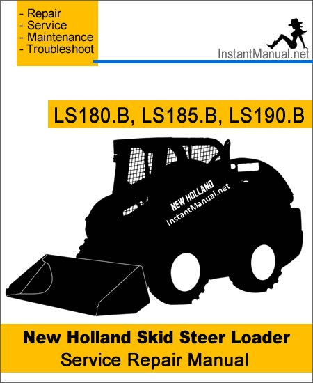 New Holland LS180.B LS185.B LS190.B Skid Steer Loader Service Repair Manual