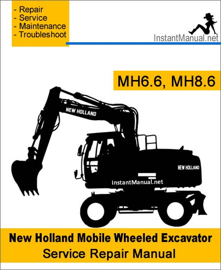 New Holland MH6.6 MH8.6 Mobile Wheeled Excavator Service Repair Manual