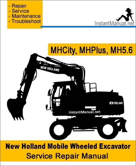 New Holland MHCity MHPlus MH5.6 Mobile Wheeled Excavator Service Repair Manual