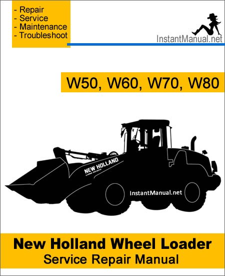 New Holland W50 W60 W70 W80 Wheel Loader Service Repair Manual