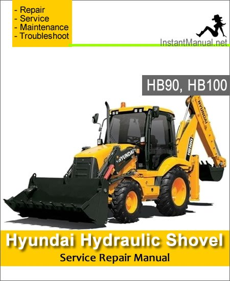 Hyundai Backhoe Loader HB90 HB100 Service Repair Manual
