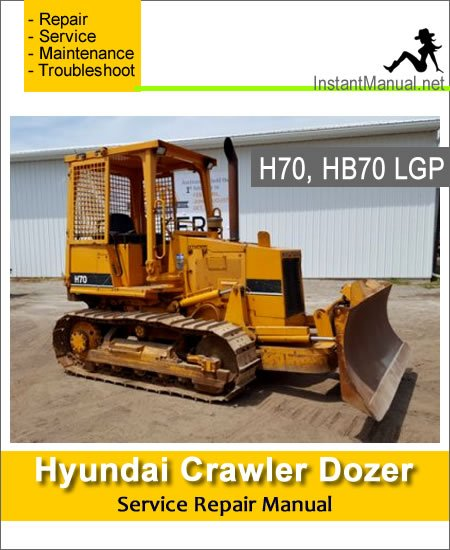 Hyundai Crawler Dozer H70 HB70 LGP Service Repair Manual