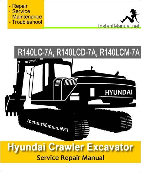 Hyundai Crawler Excavator R140LC-7A R140LCD-7A R140LCM-7A Service Repair Manual