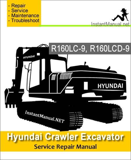 Hyundai Crawler Excavator R160LC-9 R160LCD-9 Service Repair Manual