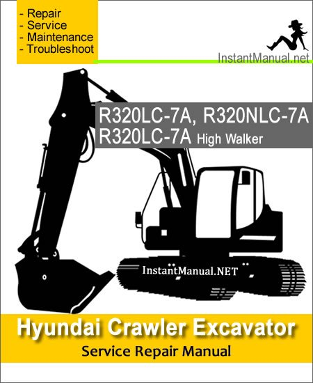 Hyundai Crawler Excavator R320LC-7A (High Walker) R320NLC-7A Service Repair Manual