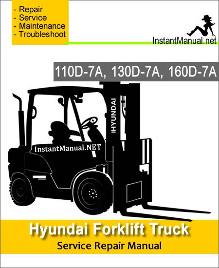 Hyundai Forklift Truck 110D-7A 130D-7A 160D-7A Service Repair Manual
