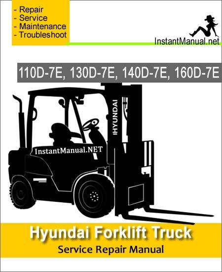 Hyundai Forklift Truck 110D-7E 130D-7E 140D-7E 160D-7E Service Repair Manual