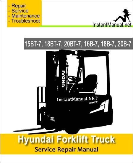 Hyundai Forklift Truck 15BT-7 18BT-7 20BT-7 16B-7 18B-7 20B-7 Service Repair Manual