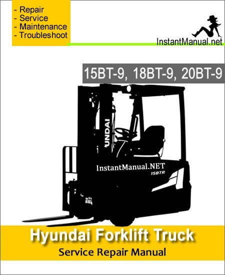 Hyundai Forklift Truck 15BT-9 18BT-9 20BT-9 Service Repair Manual