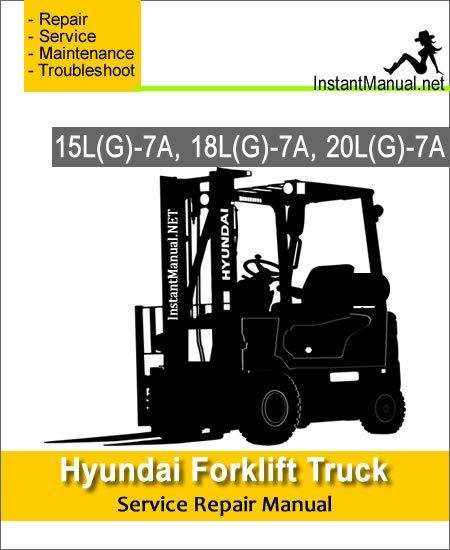 Hyundai Forklift Truck 15L(G)-7A 18L(G)-7A 20L(G)-7A Service Repair Manual