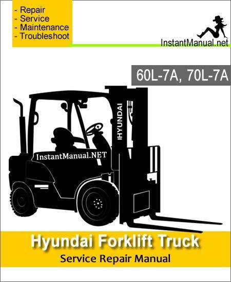Hyundai Forklift Truck 60L-7A 70L-7A Service Repair Manual