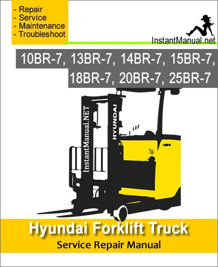 Hyundai Forklift Truck 10BR-7 13BR-7 14BR-7 15BR-7 18BR-7 20BR-7 25BR-7 Service Repair Manual