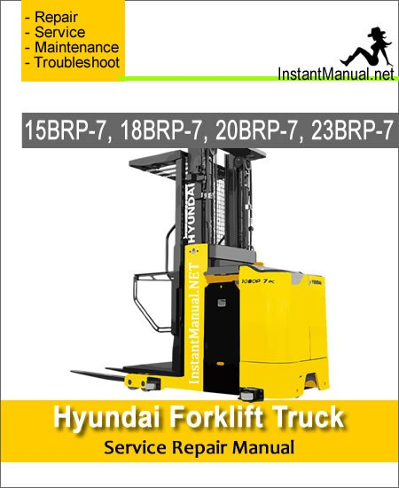 Hyundai Forklift Truck 15BRP-7 18BRP-7 20BRP-7 23BRP-7 Service Repair Manual