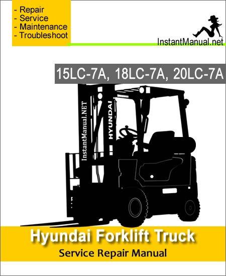 Hyundai Forklift Truck 15LC-7A 18LC-7A 20LC-7A Service Repair Manual