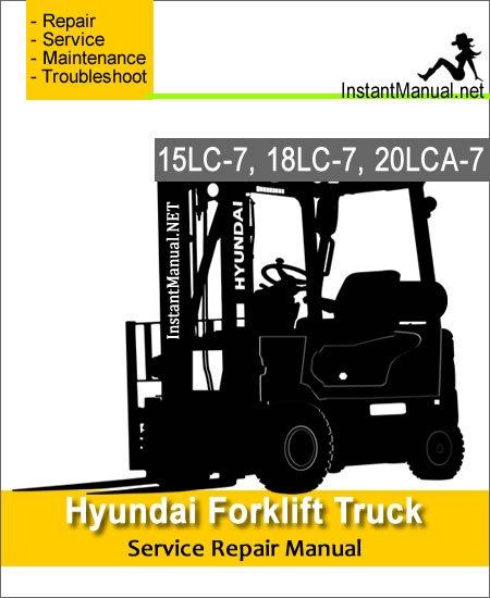 Hyundai Forklift Truck 15LC-7 18LC-7 20LCA-7 Service Repair Manual