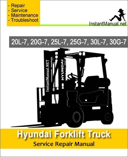 Hyundai Forklift Truck 20L-7 20G-7 25L-7 25G-7 30L-7 30G-7 Service Repair Manual