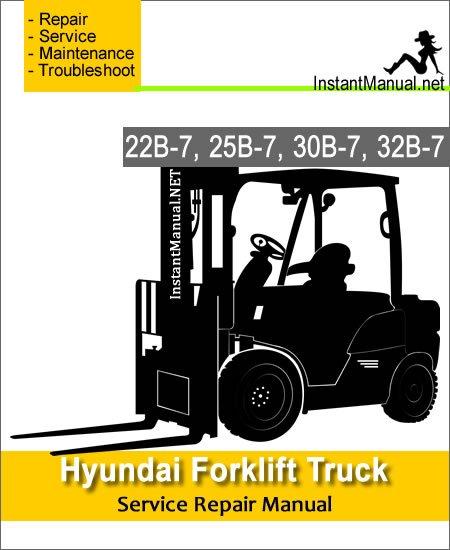 Hyundai Forklift Truck 22B-7 25B-7 30B-7 32B-7 Service Repair Manual