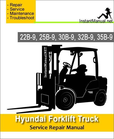 Hyundai Forklift Truck 22B-9 25B-9 30B-9 32B-9 35B-9 Service Repair Manual