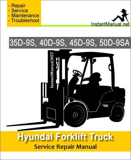 Hyundai Forklift Truck 35D-9S 40D-9S 45D-9S 50D-9SA Service Repair Manual