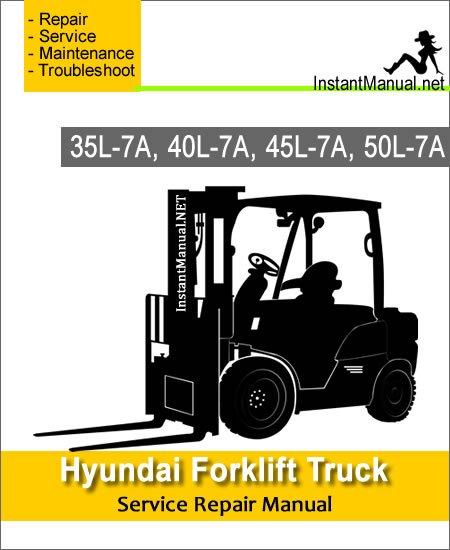 Hyundai Forklift Truck 35L-7A 40L-7A 45L-7A 50L-7A Service Repair Manual