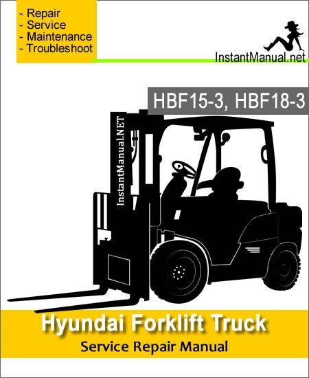 Hyundai Forklift Truck HBF15-3 HBF18-3 Service Repair Manual